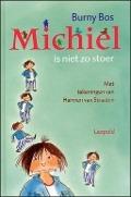 Bekijk details van Michiel is niet zo stoer
