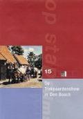 Bekijk details van De trekpaardenshow in Den Bosch