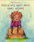 Bekijk details van Mieke wil niet meer naar school