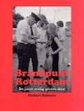 Bekijk details van Brandpunt Rotterdam