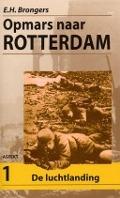 Bekijk details van Opmars naar Rotterdam; Dl. 1