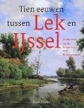 Tien eeuwen tussen Lek en IJssel