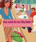 Bekijk details van Hoe word ik een city babe?