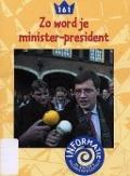 Bekijk details van Zo word je minister-president