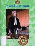 Bekijk details van Zo word je advocaat