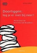 Bekijk details van Doorliggen: leg je er niet bij neer!