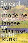 Bekijk details van Spiegel van de moderne Nederlandse en Vlaamse dichtkunst
