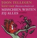Bekijk details van Toon Tellegen leest voor Dierenverhalen uit Misschien wisten zij alles
