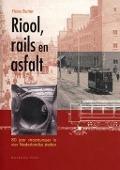 Bekijk details van Riool, rails en asfalt
