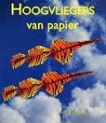 Bekijk details van Hoogvliegers van papier