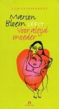 Bekijk details van Marion Bloem leest Voor altijd moeder