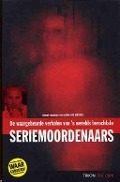Bekijk details van De waargebeurde verhalen van 's werelds beruchtste seriemoordenaars