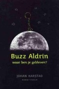 Bekijk details van Buzz Aldrin, waar ben je gebleven?