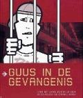 Bekijk details van Guus in de gevangenis
