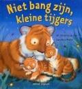Bekijk details van Niet bang zijn, kleine tijgers