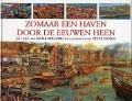 Bekijk details van Zomaar een haven door de eeuwen heen