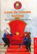 Bekijk details van Leve de nieuwe koning!