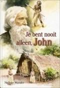 Bekijk details van Je bent nooit alleen, John