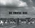 Bekijk details van De Friese koe