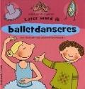 Bekijk details van Later word ik balletdanseres