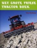 Bekijk details van Het grote Friese tractor boek