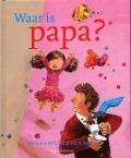 Bekijk details van Waar is papa?