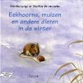 Bekijk details van Eekhoorns, muizen en andere dieren in de winter