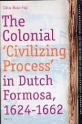 Bekijk details van The colonial 'civilizing process' in Dutch Formosa, 1624-1662