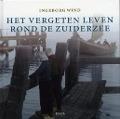Bekijk details van Het vergeten leven rond de Zuiderzee