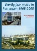 Bekijk details van Veertig jaar metro in Rotterdam 1968-2008