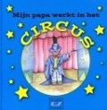 Bekijk details van Mijn papa werkt in het circus