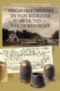 Bekijk details van Vingerhoedmakers en hun bedrijven in de tijd van de Republiek