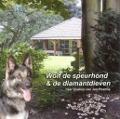 Bekijk details van Wolf de speurhond & de diamantdieven
