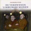 Bekijk details van De verdwenen Limburgse mijnen