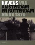 Bekijk details van Havens van Amsterdam en Rotterdam sinds 1870