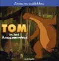 Bekijk details van Tom in het Amazonewoud