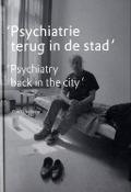 Bekijk details van 'Psychiatrie terug in de stad'