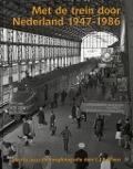 Bekijk details van Met de trein door Nederland 1947-1986