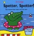 Bekijk details van Spetter, spatter!