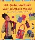Bekijk details van Het grote handboek voor creatieve meiden