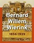 Bekijk details van Bernard Willem Wierink 1856-1939