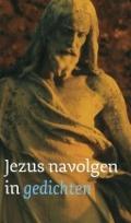 Bekijk details van Jezus navolgen in gedichten