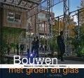 Bekijk details van Bouwen met groen en glas