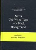 Bekijk details van Never use white type on a black background