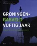 Bekijk details van Groningen-gasveld vijftig jaar