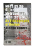 Bekijk details van Made by the Office for Metropolitan Architecture: an ethnography of design