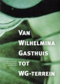 Bekijk details van Van Wilhelmina Gasthuis tot WG-terrein