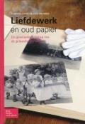 Bekijk details van Liefdewerk en oud papier