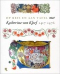 Bekijk details van Op reis en aan tafel met Katherina van Kleef, 1417-1476