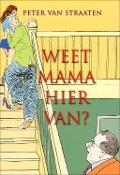Bekijk details van Weet mama hiervan?